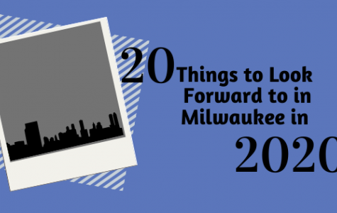 20 Things to Look Forward to in Milwaukee in 2020